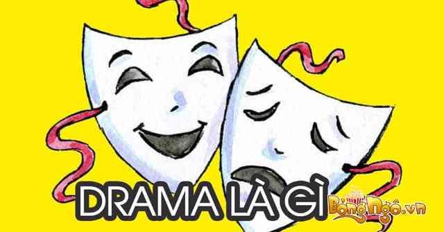 drama là gì trong giới trẻ